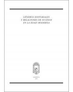 GÉNEROS EDITORIALES Y RELACIONES DE SUCESOS EN LA EDAD MODERNA