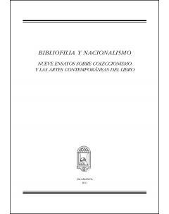 BIBLIOFILIA Y NACIONALISMO: NUEVE ENSAYOS SOBRE COLECCIONISMO Y ARTES CONTEMPORÁNEAS DEL LIBRO