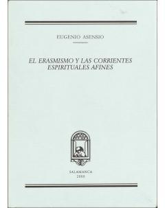EL ERASMISMO Y LAS CORRIENTES ESPIRITUALES AFINES: CONVERSOS, FRANCISCANOS, ITALIANIZANTES con algunas adiciones y notas del autor