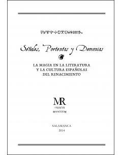 SEÑALES, PORTENTOS Y DEMONIOS: LA MAGIA EN LA LITERATURA Y LA CULTURA ESPAÑOLAS DEL RENACIMIENTO