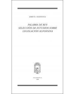 PALABRA DE REY: SELECCIÓN DE ESTUDIOS SOBRE LEGISLACIÓN ALFONSINA