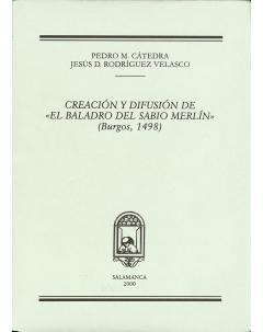 CREACIÓN Y DIFUSIÓN DE «EL BALADRO DEL SABIO MERLÍN» (BURGOS, 1498)