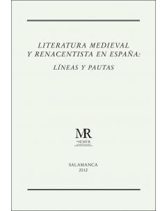 LITERATURA MEDIEVAL Y RENACENTISTA EN ESPAÑA: LÍNEAS Y PAUTAS
