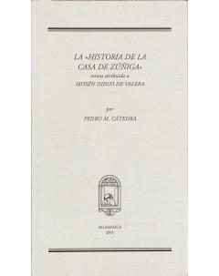 LA «HISTORIA DE LA CASA DE LOS ZÚÑIGA»: Otrora atribuida a Mosén Diego de Valera