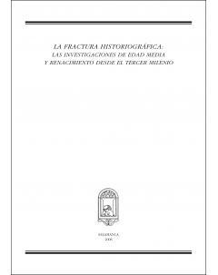 LA FRACTURA HISTORIOGRÁFICA: LAS INVESTIGACIONES DE EDAD MEDIA Y RENACIMIENTO DESDE EL TERCER MILENIO
